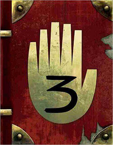 Gravity Falls: Journal 3: Amazon.co.uk: Rob Renzetti, Alex Hirsch, Disney Storybook Art Team, Andy Gonsalves, Stephanie Ramirez: 9781484746691: Books