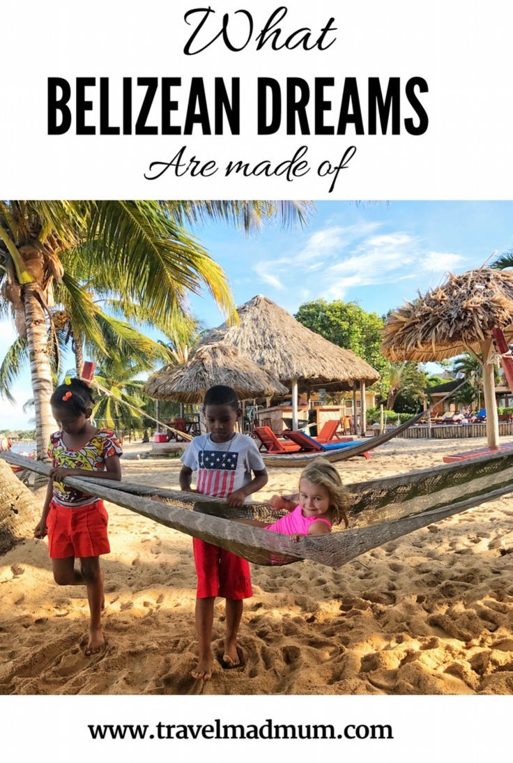 What Belizean Dreams Are Made Of Travel Adventure Activities Pet Travel