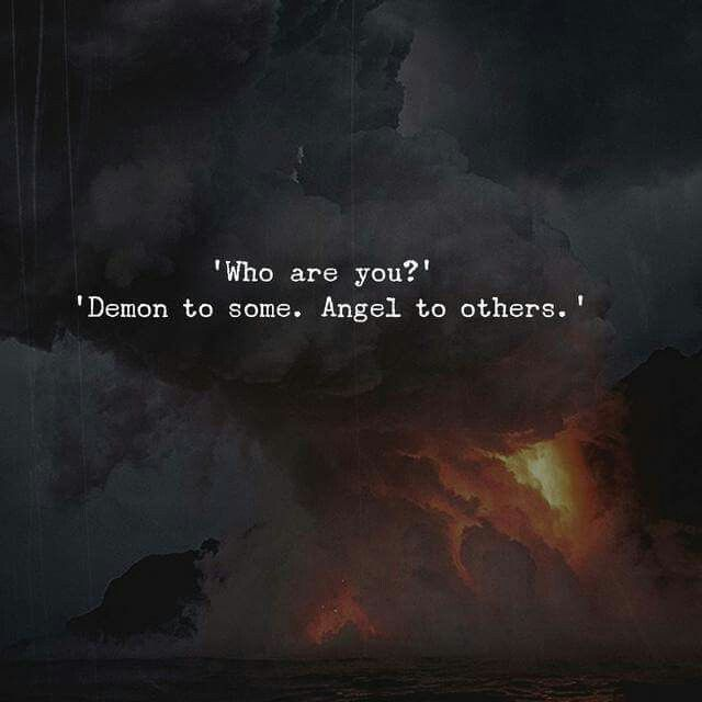 "Dialogue Prompt -- ""Who Are You?"" ""Demon to some. Angel to others."""
