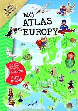 Mój atlas Europy - Firma Księgarska Olesiejuk