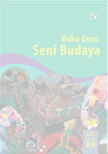 Download Buku Guru Kurikulum 2013 SMA/SMK/MAN Kelas 12 Seni Budaya