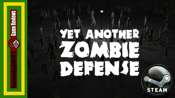 EvasiveEight019's Game Reveiw: Yet another Zombie Defense