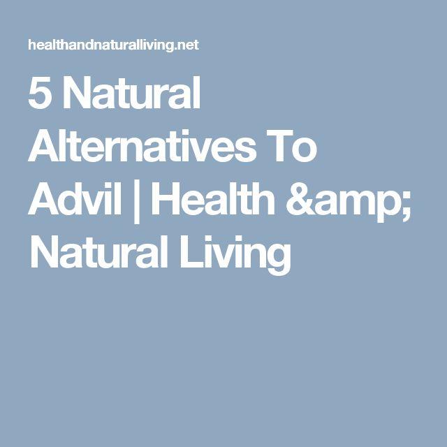 5 Natural Alternatives To Advil | Health & Natural Living