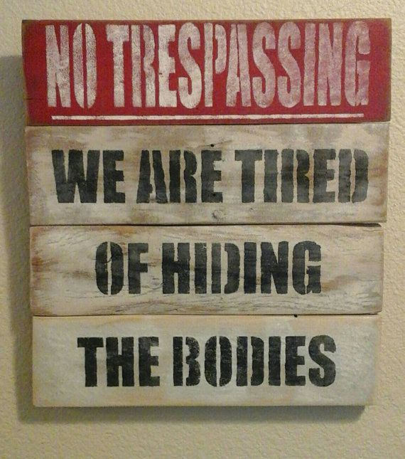 Hilarious No Trespassing sign distressed by Hidesertcreations