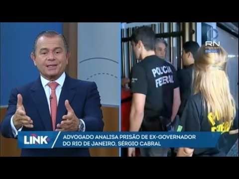 Advogado criminalista analisa prisão do ex-governador Sérgio Cabral