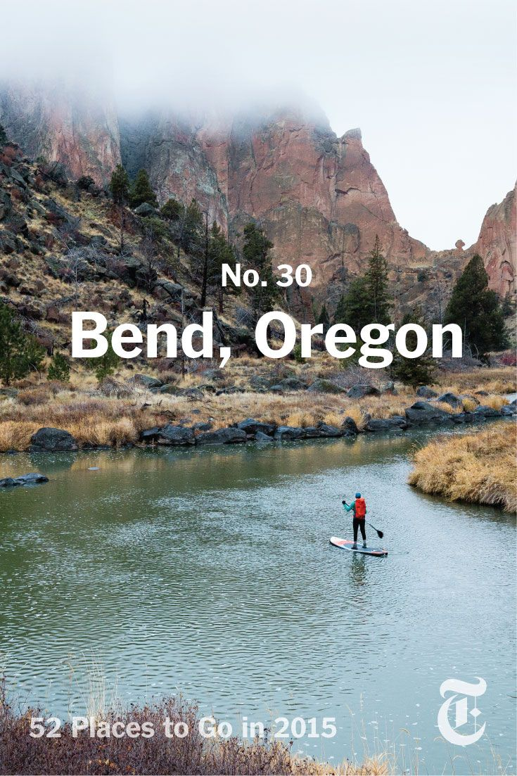 Bend, Oregon: New trails and ales beckon. Click to see the full list of 52 Places to Go in 2015. (Photo: Tyler Roemer for The New York Times)