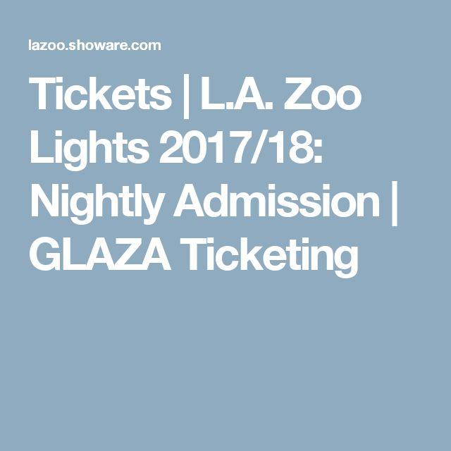 Tickets | L.A. Zoo Lights 2017/18: Nightly Admission | GLAZA Ticketing