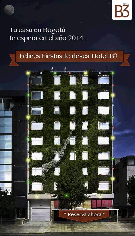 ¡Los mejores deseos para el 2014 desde tu casa en #Bogotá! www.hotelesb3.com