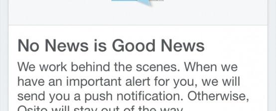 Na iOS wciąż nie ma Google Now, świetnego mobilnego asystenta. Jednak na iPhone'ie zadebiutowała aplikacja OSITO mająca być inteligentnym narzędziem w stylu Now. Niestety teoria jedno, a praktyka drugie. http://www.spidersweb.pl/2013/04/osito-klon-google-now.html