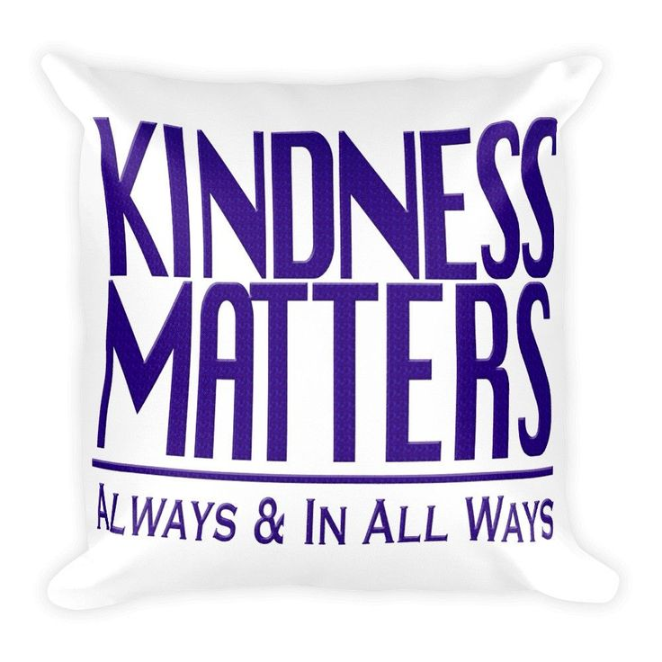 Kindness Matters Always & in All Ways Square Pillow