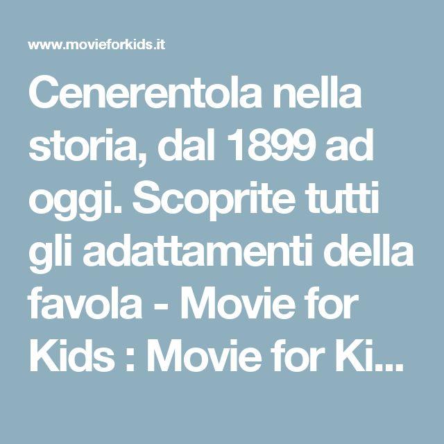 Cenerentola nella storia, dal 1899 ad oggi. Scoprite tutti gli adattamenti della favola - Movie for Kids : Movie for Kids