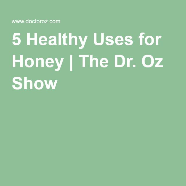 5 Healthy Uses for Honey | The Dr. Oz Show