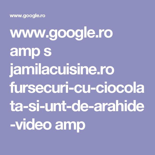 www.google.ro amp s jamilacuisine.ro fursecuri-cu-ciocolata-si-unt-de-arahide-video amp