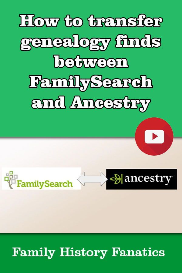 How do you transfer your genealogy from FamilySearch to