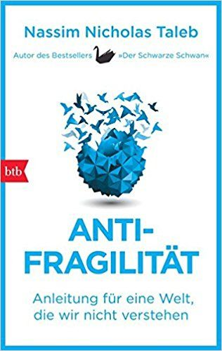 Antifragilität: Anleitung für eine Welt, die wir nicht verstehen: Amazon.de: Nassim Nicholas Taleb, Susanne Held: Bücher