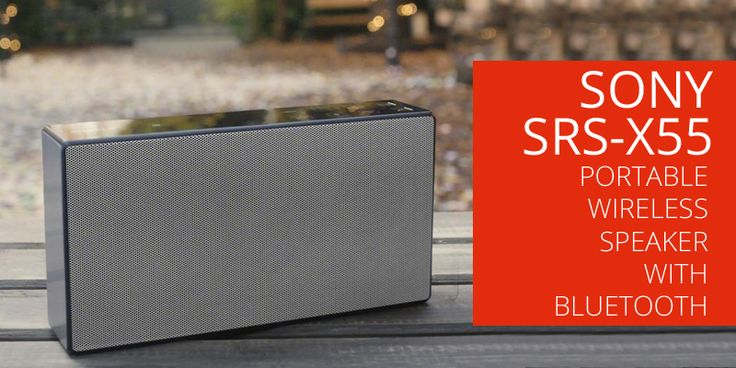 Check out the Sony SRS-X55 Portable Wireless Speaker with Bluetooth and enjoy great sound...always at - https://goo.gl/JMgr9G