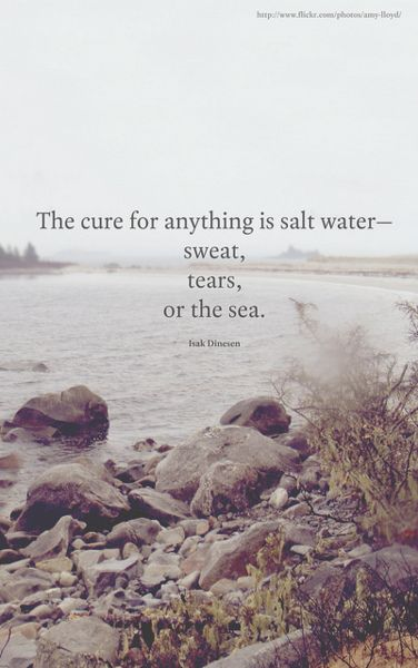 Salt WaterSalts Water, Inspiration, The Cure, The Ocean, Truths, So True, Favorite Quotes, True Stories, The Sea