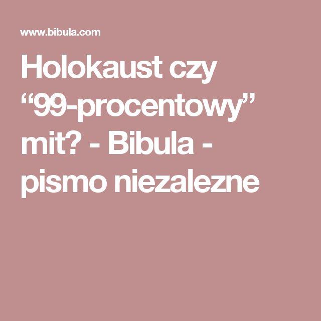 """Holokaust czy """"99-procentowy"""" mit? - Bibula - pismo niezalezne"""