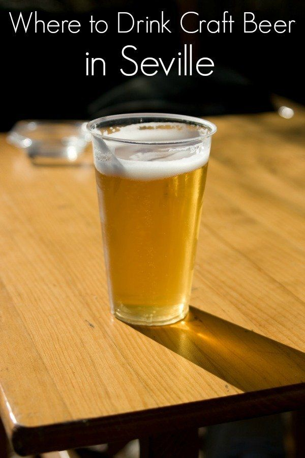 Don't Miss Out On Craft Beer In Seville! Here's Where You'll Find It