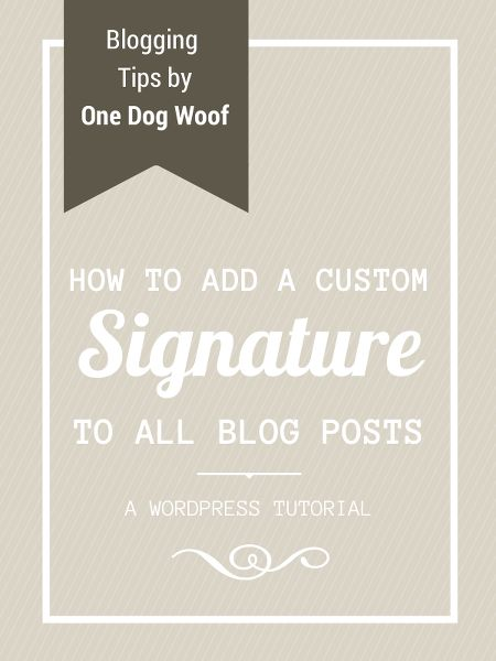 Tutorial on how to add custom signatures to the end of all blog posts, old and new. Includes code snippet!
