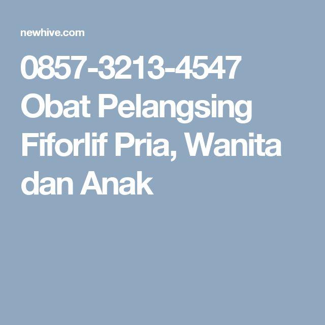 0857-3213-4547 Obat Pelangsing Fiforlif Pria, Wanita dan Anak