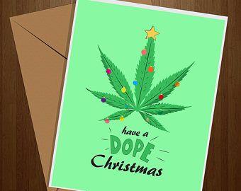 Dope Christmas, Adult Funny Cards, Funny Card, Adult Christmas Card, Weed Card, Stoner Card, Funny Holiday Cards, Marijuana, Cannabis