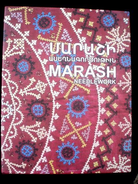 MARASH NEEDLEWORK Armenian Embroidery; Marashi/ Մարաշի Ասեղնագործութիւն- ENGLISH