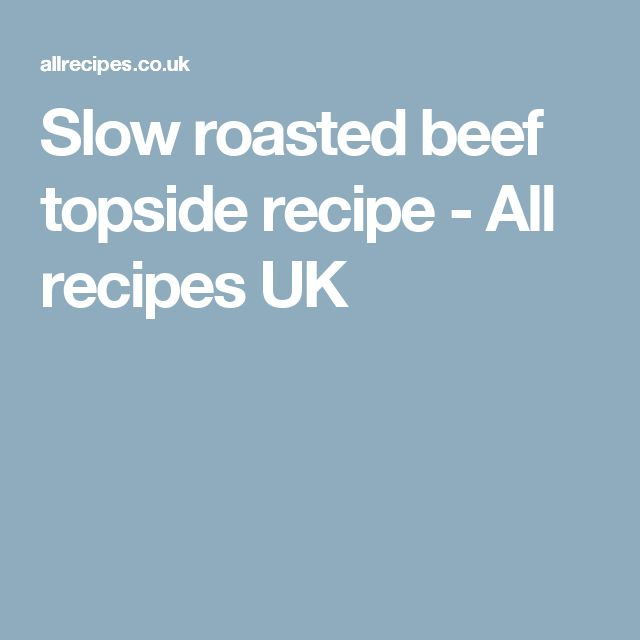 Slow roasted beef topside recipe - All recipes UK