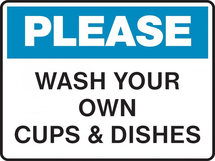 Housekeeping Sign - PLEASE - WASH YOUR OWN CUPS AND DISHES ...