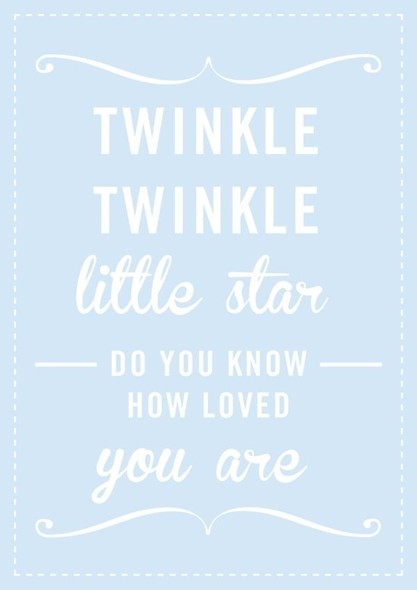 Twinkle Twinkle little star, do you know how loved you are ♥