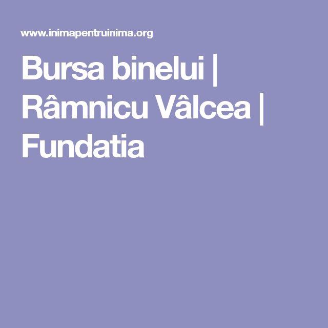 Bursa binelui | Râmnicu Vâlcea | Fundatia