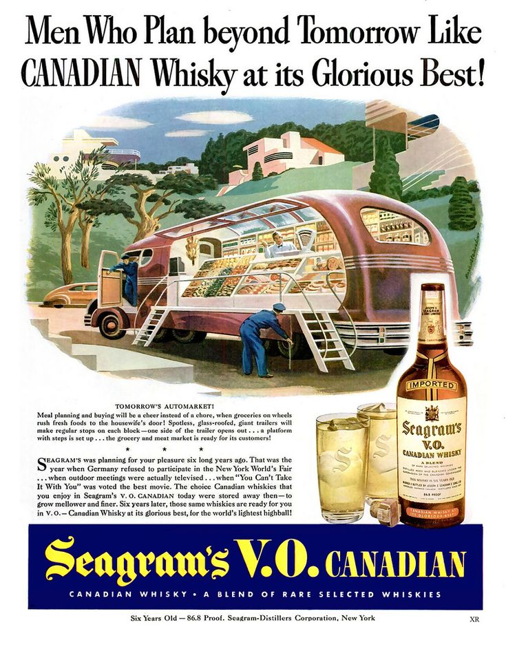 1946 Canadian Whisky ad. A vision of the future with  Streamline houses and a produce market on wheels.