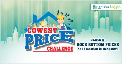 GruhaKalyan Lowest Price Challenge, Flats @ Rock Bottom Prices at 11 Location in Bengaluru Call: 7338667104, 7338667134,7338667106,7338667119.