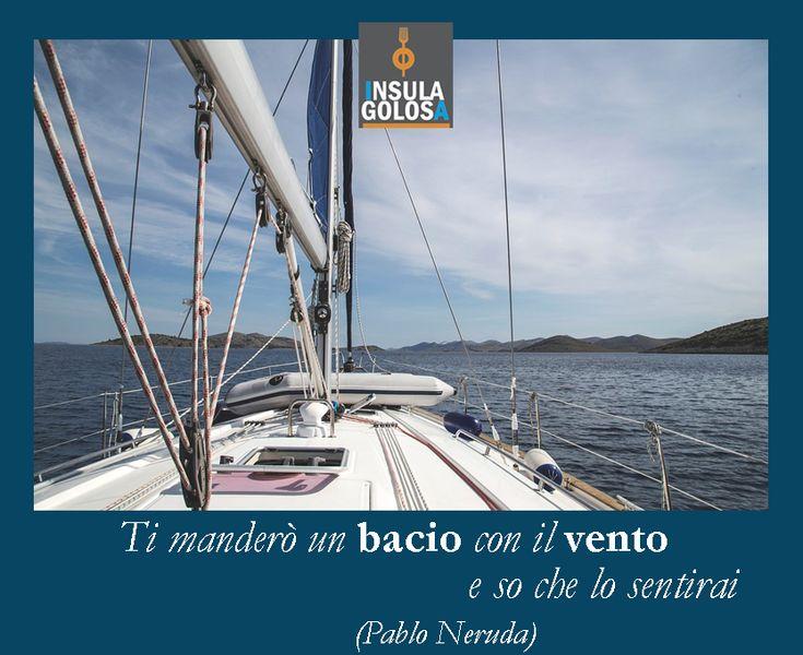 Ti manderò un bacio con il vento e so che lo sentirai (Pablo #Neruda)