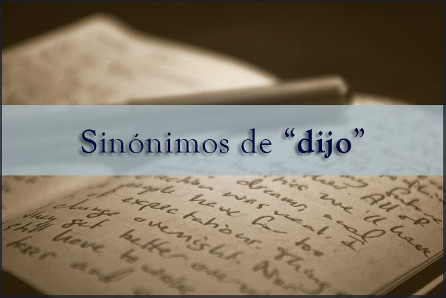 """Pergamino de Historias: Sinónimos de """"dijo"""""""