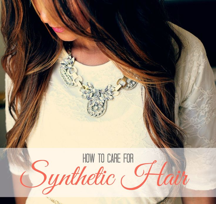 Synthetic Hair: How to Care For It (Wigs and Hair Pieces)