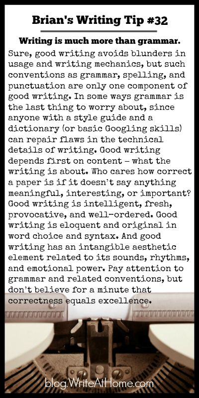 Writing Tip #32 True... But it still makes me mad to buy a book and find it full of grammatical mistakes. Typos are bad enough but ignorant mistakes tell me they didn't care enough to proofread or have it edited....