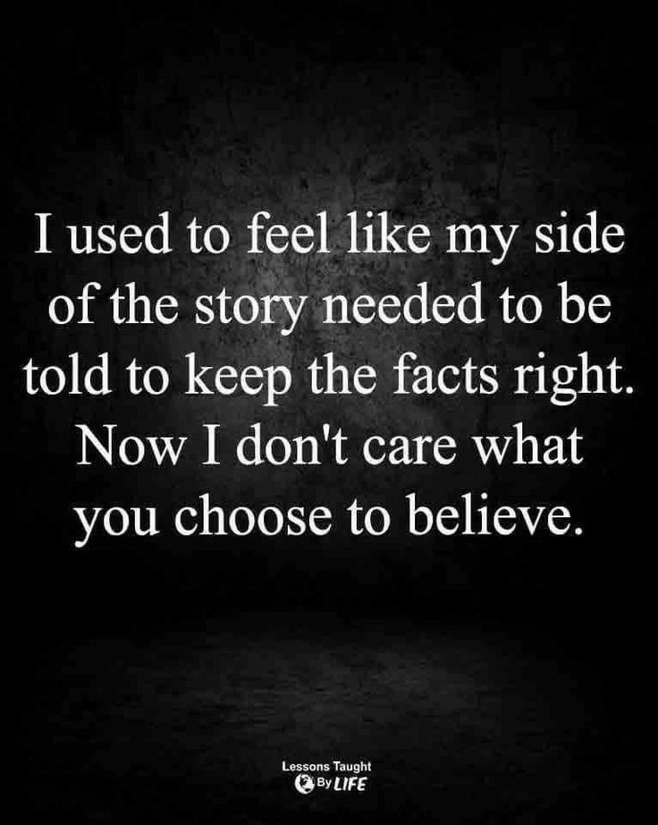 People Believe What They Want To Believe Regardless Of The Facts Plus Their Opinion Of Me Is Not My Business Words Quotes True Quotes Wisdom Quotes