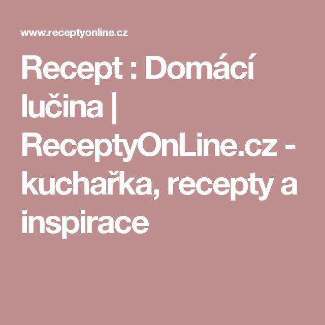 Recept : Domácí lučina | ReceptyOnLine.cz - kuchařka, recepty a inspirace