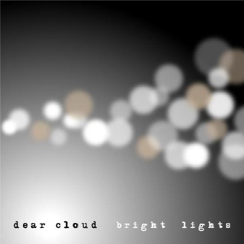 디어 클라우드(Dear Cloud)  / Bright Lights / 2011