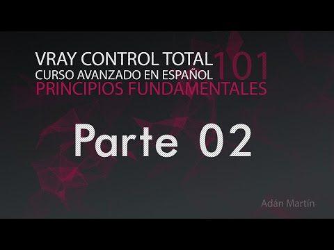 Vray 3.1 Control Total - Curso completo en español - Parte02 - YouTube