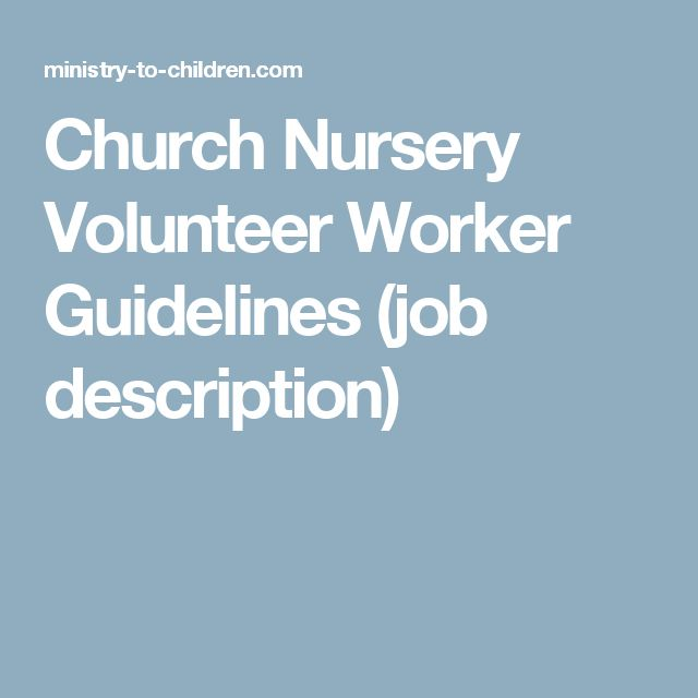 Church Nursery Volunteer Worker Guidelines Job Description Children S Pastor Only Pinterest And Kids
