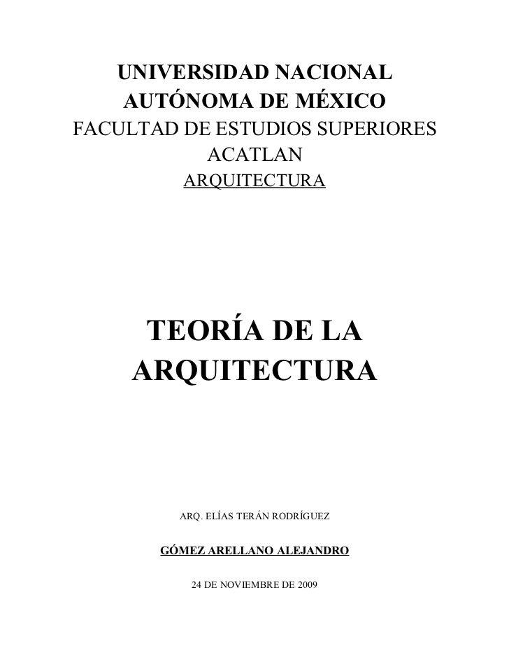 UNIVERSIDAD NACIONAL   AUTÓNOMA DE MÉXICOFACULTAD DE ESTUDIOS SUPERIORES           ACATLAN         ARQUITECTURA      TEORÍ...