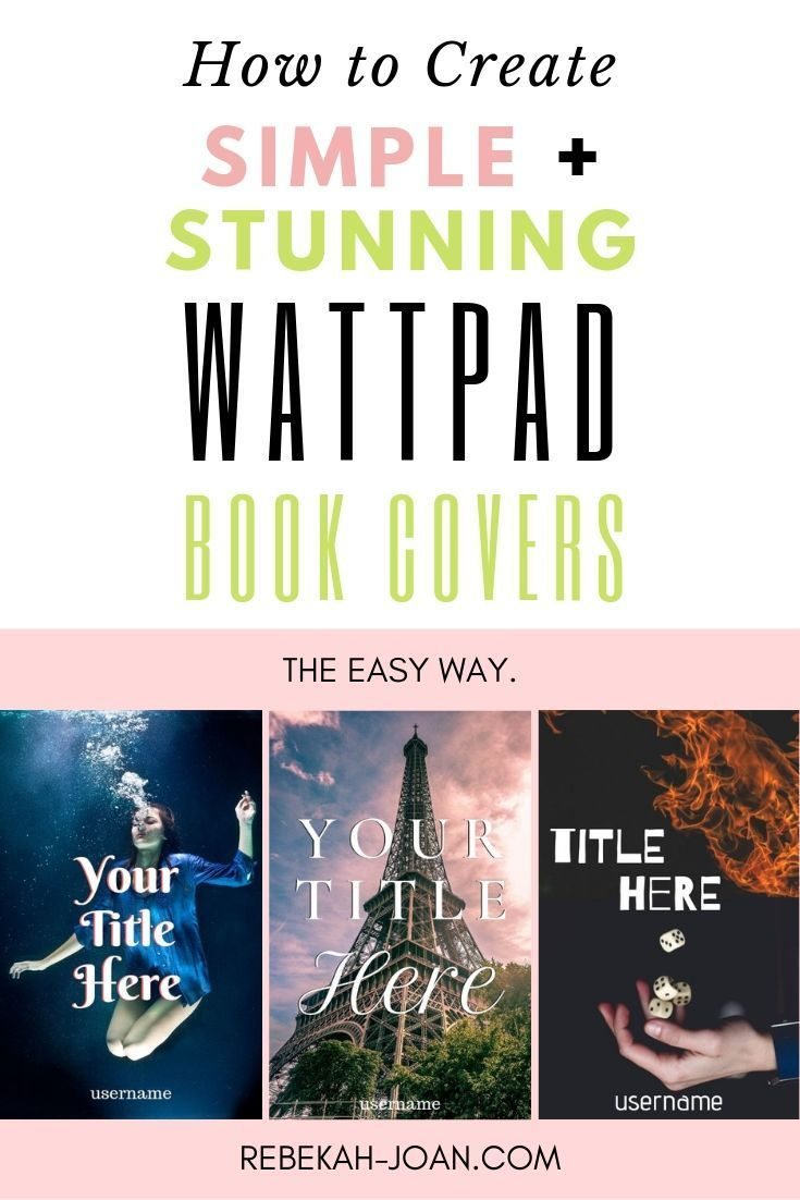 How to Create Simple Yet Stunning Wattpad Book Covers | The