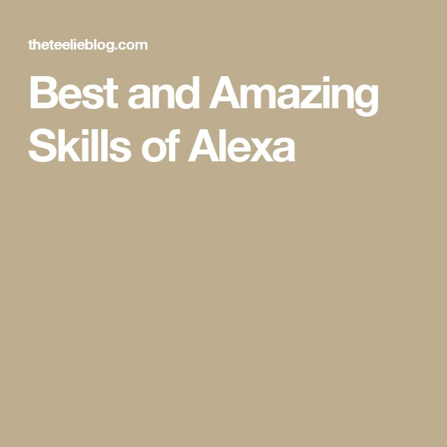 Best and Amazing Skills of Alexa