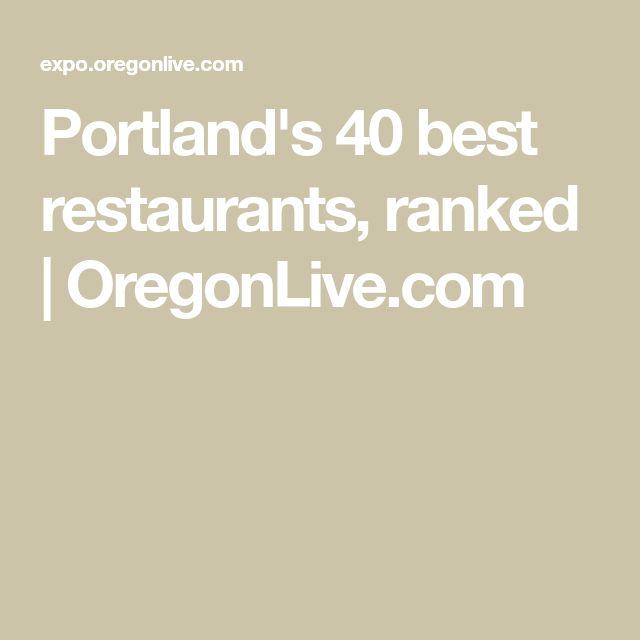 Portland's 40 best restaurants, ranked