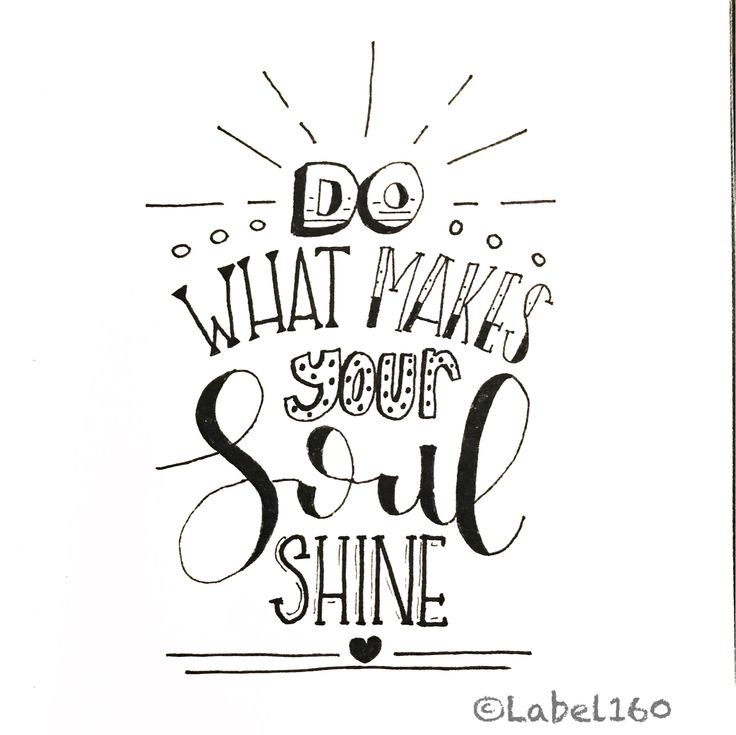 Made by Label160   Do what makes your soul shine