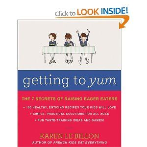 Getting To Yum: The 7 Secrets Of Raising Eager Eaters: Karen Le Billon: 9781443419758: Books - Amazon.ca