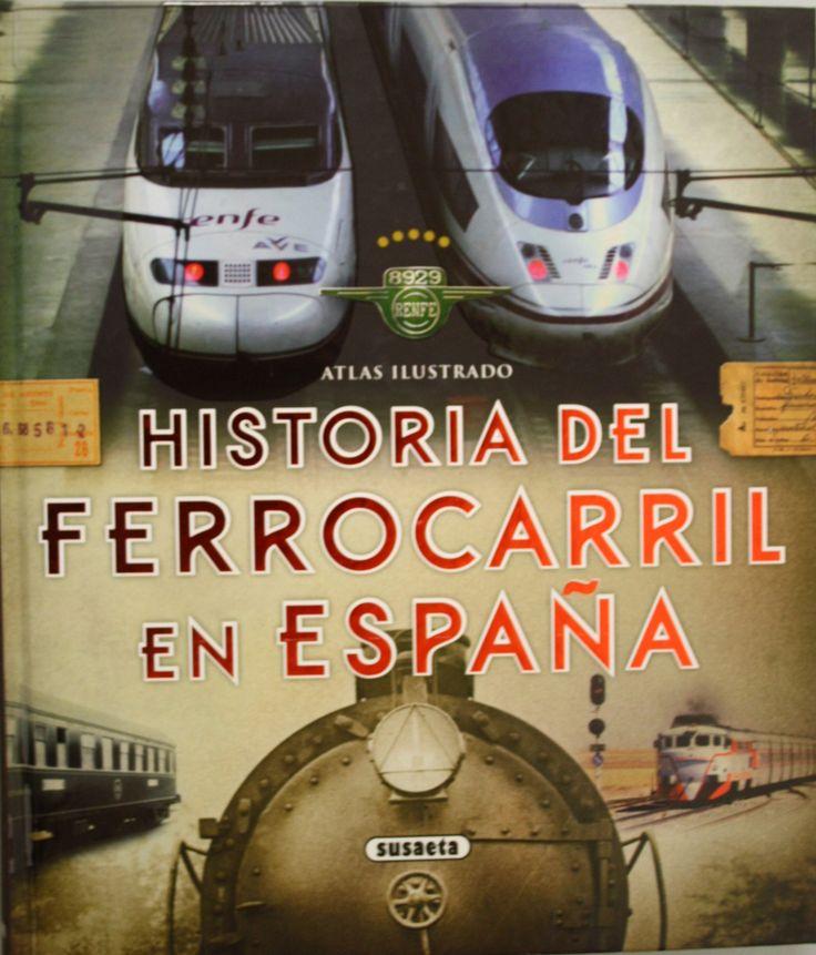 Historia del ferrocarril en España : atlas ilustrado / Mar Piquer.