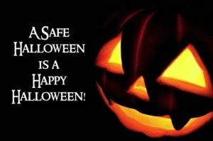 Have fun and stay safe this Halloween